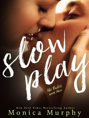 Blog Tour, Review & Teasers: Slow Play (The Rules #3) by Monica Murphy