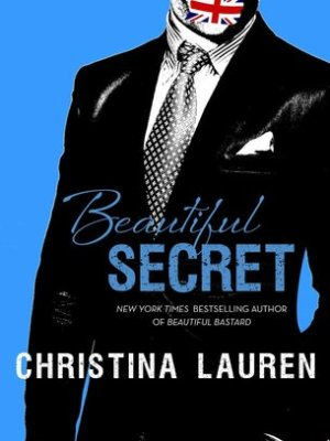 In Review: Beautiful Secret (Beautiful Bastard #4) by Christina Lauren