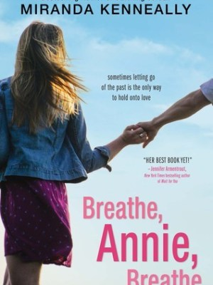In Review: Breathe, Annie, Breathe (Hundred Oaks #5) by Miranda Kenneally