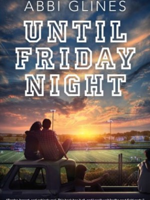 In Review: Until Friday Night (The Field Party #1) by Abbi Glines
