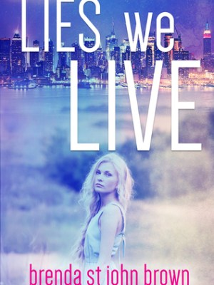 In Review: Lies We Live (The Truth Series #1) by Brenda St. John Brown