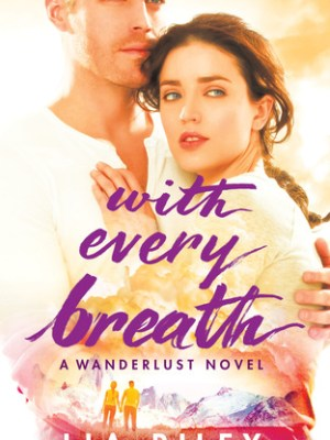 Blog Tour, Review, Teasers & Giveaway: With Every Breath by Lia Riley