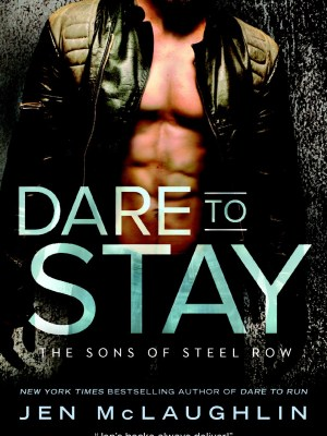 In Review: Dare to Stay (The Sons of Steel Row #2) by Jen McLaughlin