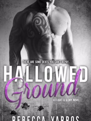 Blog Tour, Review, Teasers, Excerpt & Giveaway: Hallowed Ground (Flight & Glory #4) by Rebecca Yarros