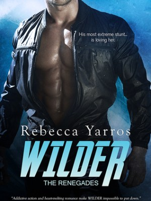 Blog Tour, Review, Excerpt, Teasers & Giveaway: Wilder (The Renegades #1) by Rebecca Yarros