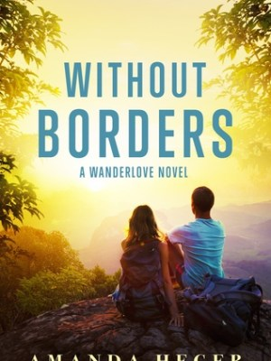 In Review: Without Borders (Wanderlove #1) by Amanda Heger