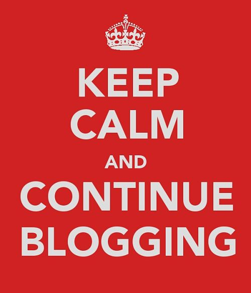 keep calm and continue blogging