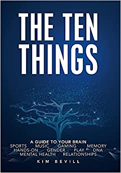 The Ten Things: A guide to your Brain ...available now on Amazon