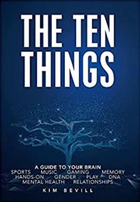 The Ten Things: A Guide to Your Brain