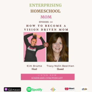 How To Become A Vision Driven Mom W/Tracy Nolin Beerman