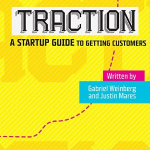 traction a startup guide to getting more customers summary
