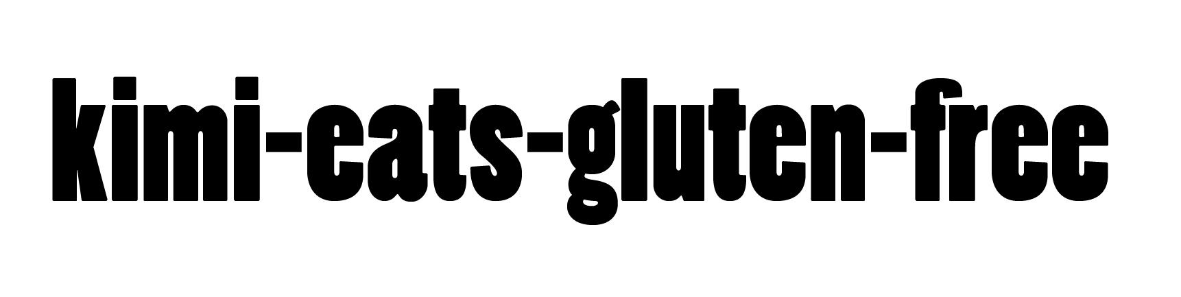 Kimi Eats Gluten Free