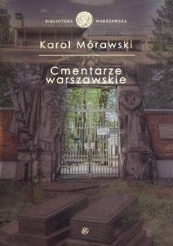 Cmentarze warszawskie Karol Morawski
