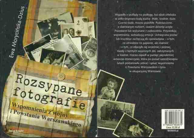 Dwa oblicza wojny i Powstania Warszawskiego Rozsypane fotografie Ewa Morycińska-Dzius