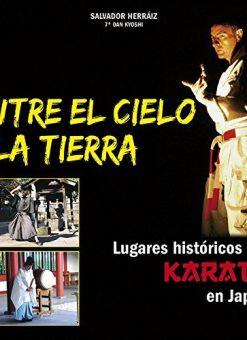 Entre el cielo y la Tierra. Lugares históricos del karate en Japón.