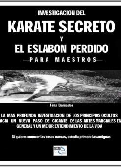 INVESTIGACIÓN DEL KARATE SECRETO