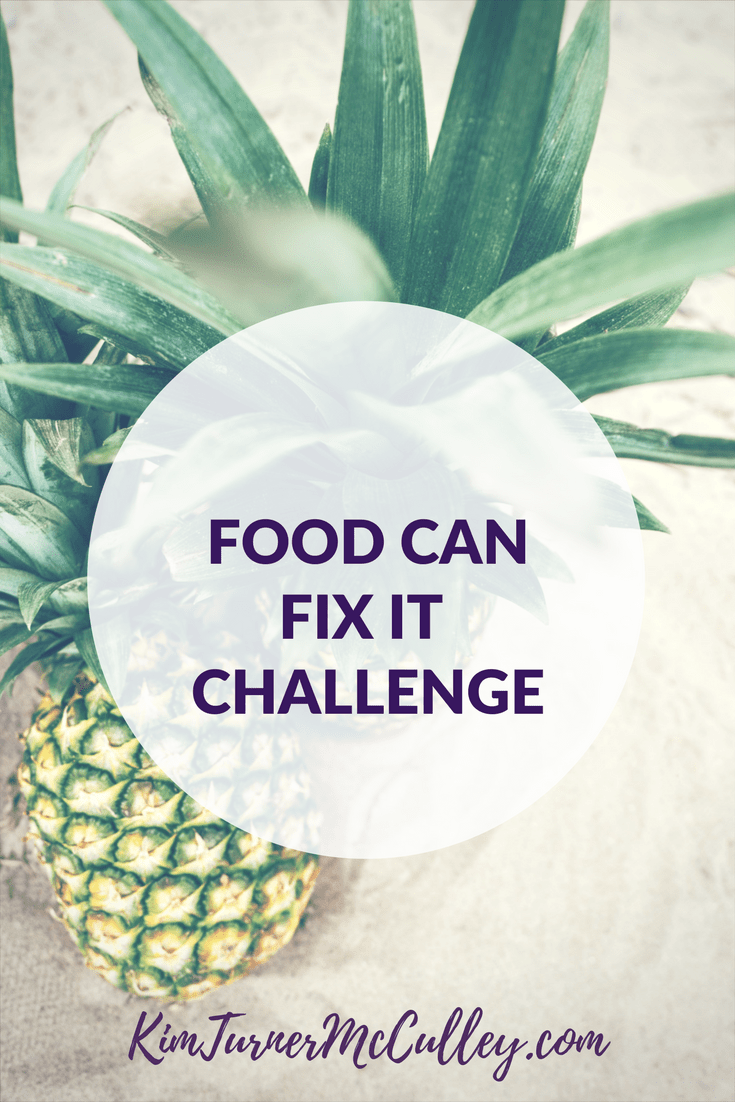 Food Can Fix It Challenge KimTurnerMcCulley.com