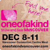 I'll be at the One of a Kind Show in Vancouver!