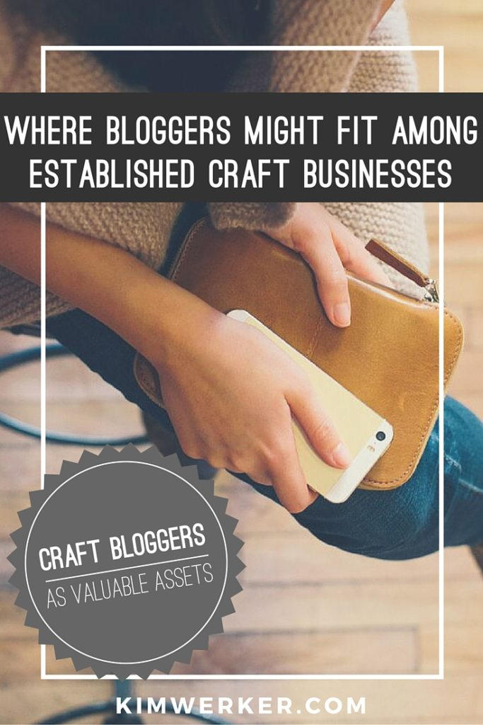 On Where Bloggers Might Fit Among Established Craft Businesses