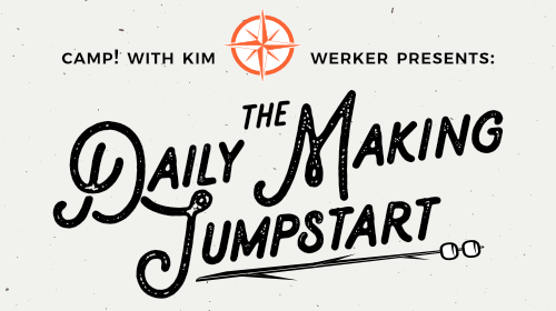 Daily Making Jumpstart: establish a stress-free creative habit!