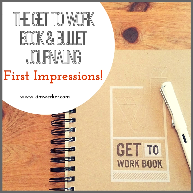 Get To Work Book & Bullet Journaling_ First Impressions