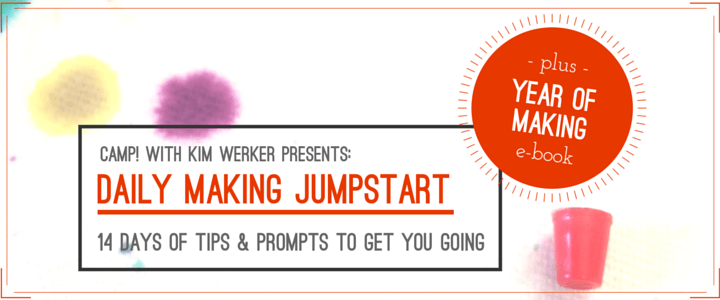 Daily Making Jumpstart: 14-days of tips and projects to help you start a daily creative habit. Registration is now open! http://www.camp.kimwerker.com