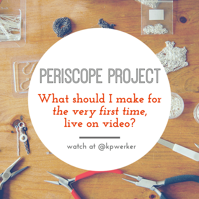 What should I make *for the very first time* on a live Periscope broadcast? Ideas welcome!