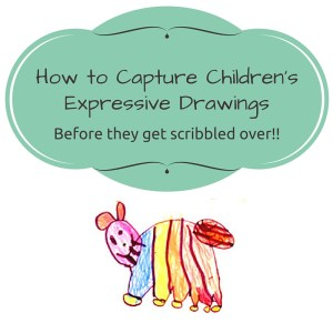 how to capture children's expressive drawings before they get scribbled over