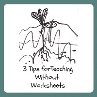 3 TIPS FOR TEACHING WITHOUT WORKSHEETS