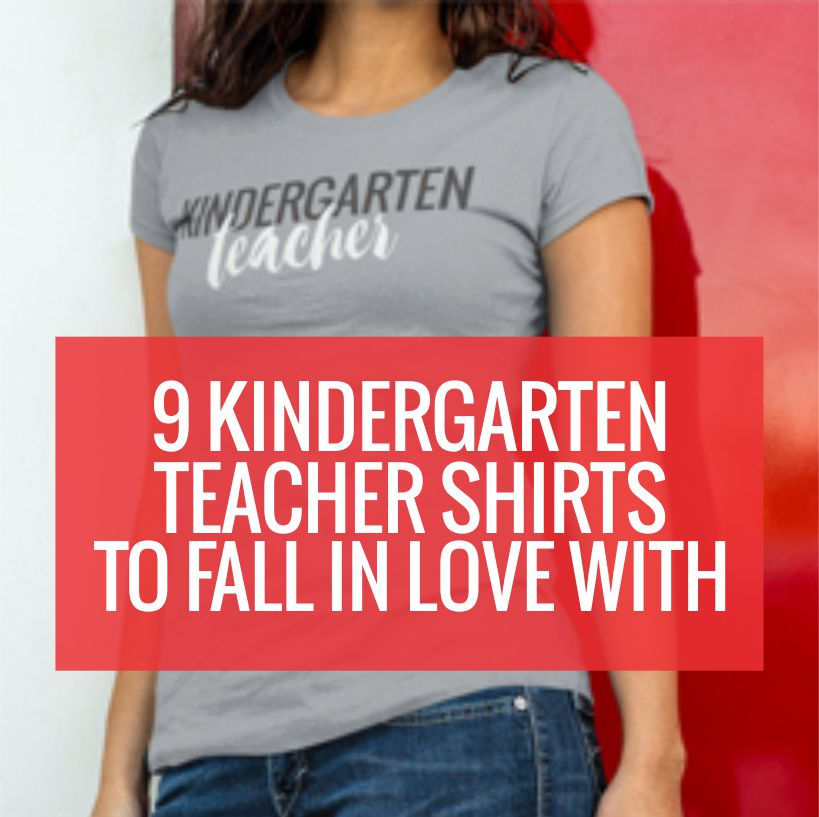 Download 9 Kindergarten Teacher Shirts To Fall in Love With ...