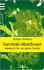 Survival abenteuer familie nehberg