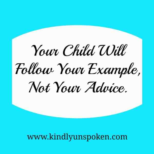 Your Child Will Follow Your Example