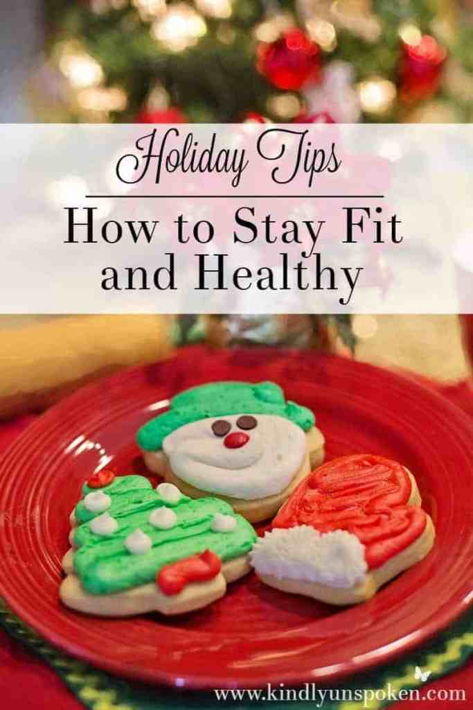 How to Stay Fit and Healthy During the Holidays