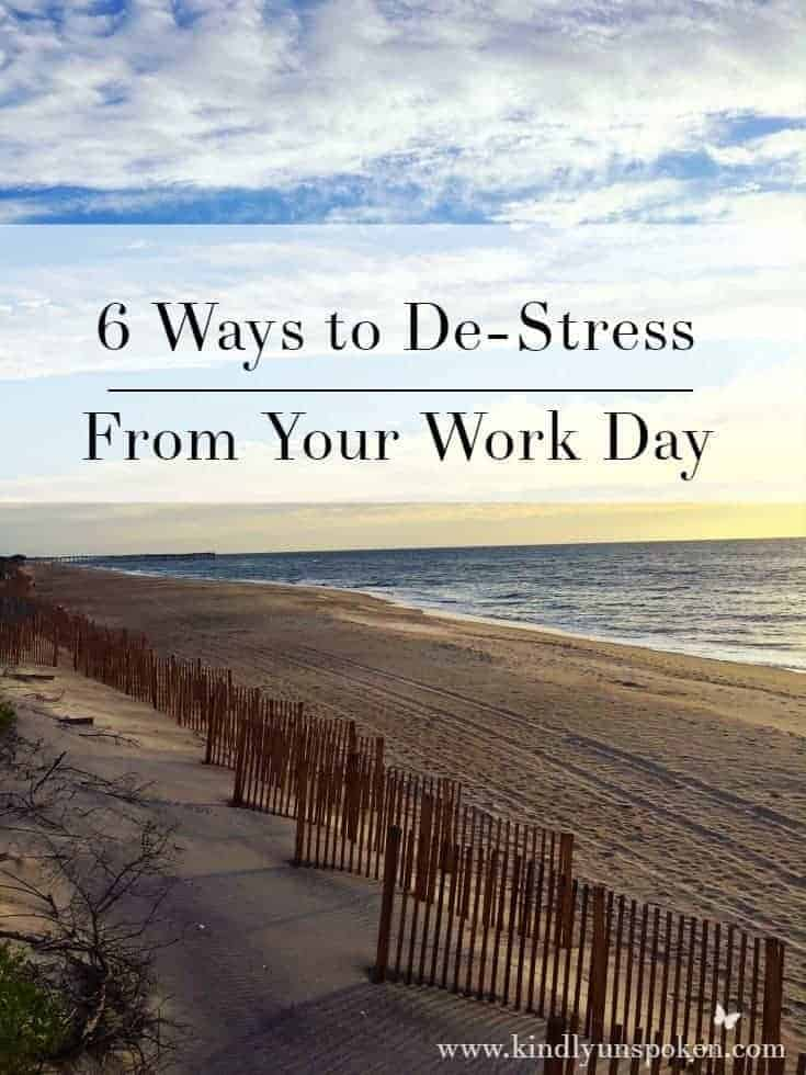6 Ways to De-Stress from Your Work Day