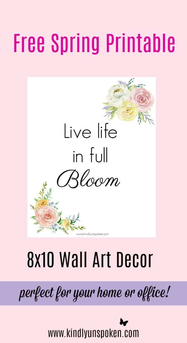"""Live Life In Full Bloom"" Free 8x10 Spring Printable- These free spring printables are the perfect wall art for brightening up your home or office space this spring or easter season! You'll love displaying these 8x10 printables that feature beautiful spring watercolor flowers and inspirational quotes on enjoying the beauty around you."