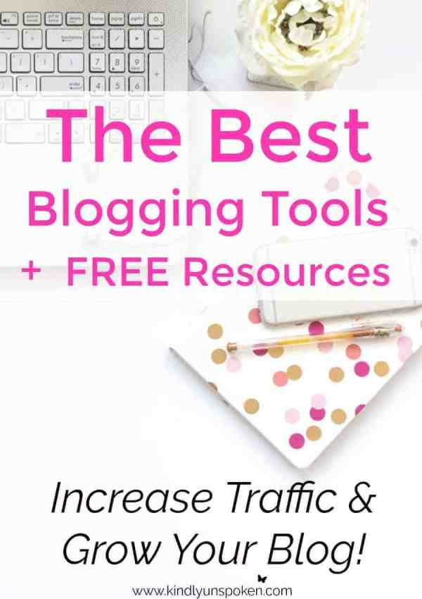 The Absolute Best Blogging Tools and Resources for Growing Your Blog