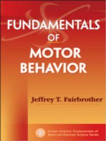 9780736077149--Fundamentals of Motor Behavior (运动行为学的基本原理)