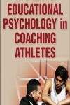 9780736079815-Applying Educational Psychology in Coaching Athletes(运动员教练的运用教育心理学)