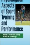 9781450442244--Physiological Aspects of Sport Training and Performance WWR-2E(生理方面运动训练和性能与网络资源 第二版)