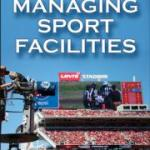 9781450468114_Managing Sport Facilities-3rd Edition