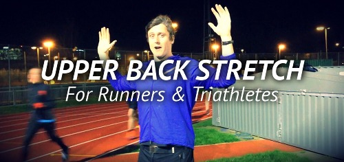 Upper Back Stretch for Runners & Triathletes
