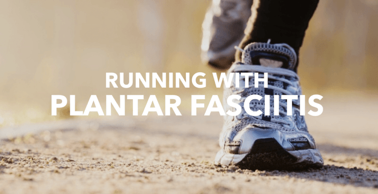 running with plantar fasciitis