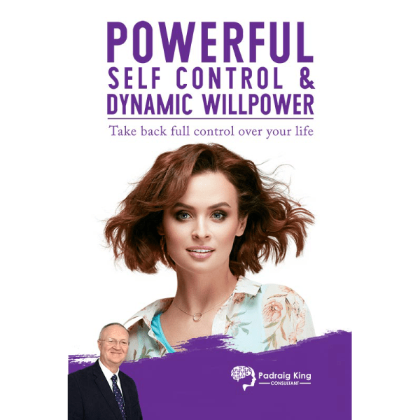 Powerful Self Control and Dynamic Willpower - Program by Padraig King