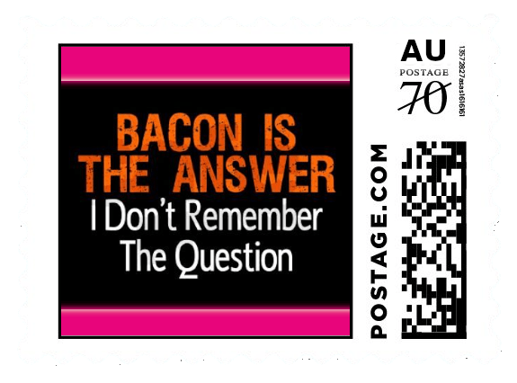 Postage Stamp - Bacon Is the Answer- I don't remember the question