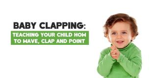 Baby Clapping: Teaching Your Child How to Wave, Clap, Point