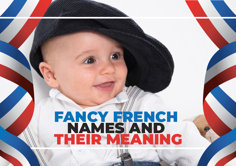 Fancy French Names And Their Meaning