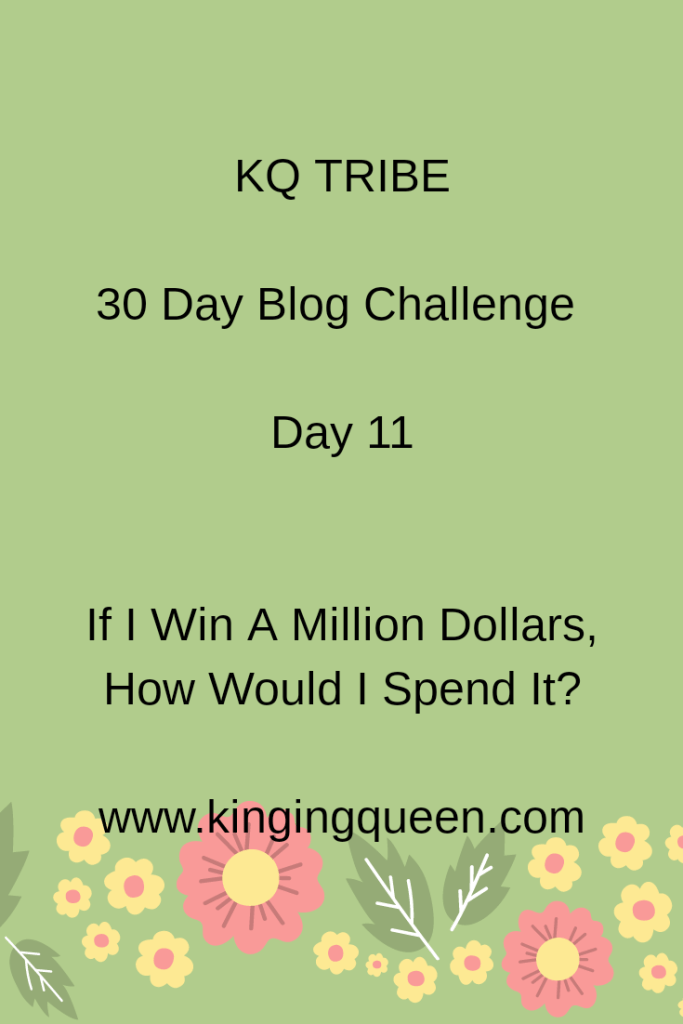 30 Day Blog Challenge, Day 11. If I Won A Million Dollars