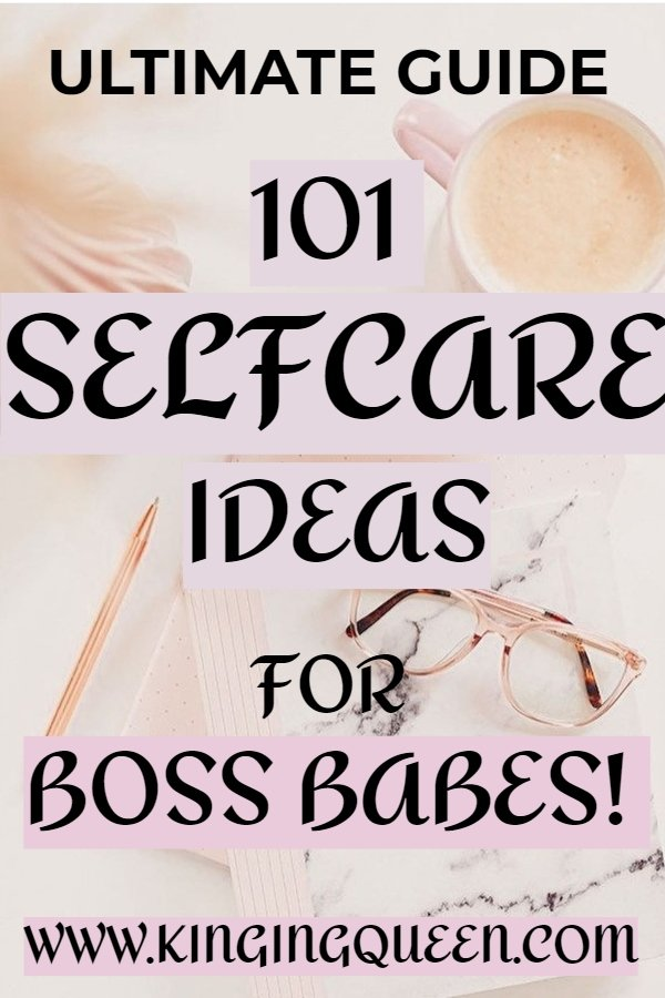 Graphic showing 101 self care ideas for boss babes