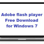 Adobe flash player Free Download for Windows 7