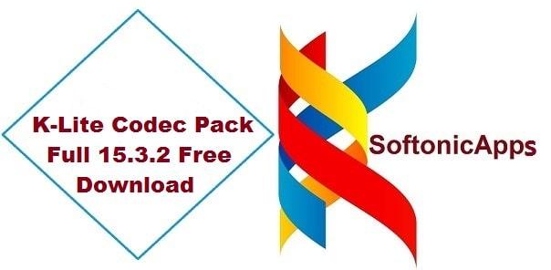 K-Lite Codec Pack Full 15.3.2 Free Download